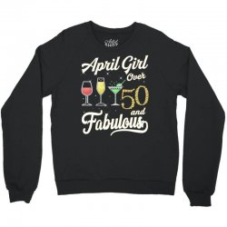 april girl over 50 & fabulous Crewneck Sweatshirt | Artistshot