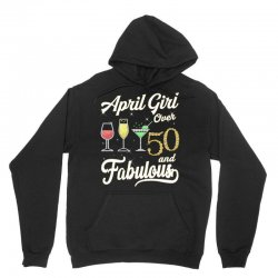 april girl over 50 & fabulous Unisex Hoodie | Artistshot