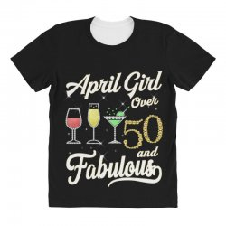 april girl over 50 & fabulous All Over Women's T-shirt | Artistshot