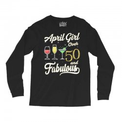 april girl over 50 & fabulous Long Sleeve Shirts | Artistshot