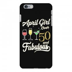april girl over 50 & fabulous iPhone 6 Plus/6s Plus Case | Artistshot