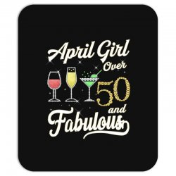 april girl over 50 & fabulous Mousepad | Artistshot
