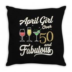 april girl over 50 & fabulous Throw Pillow | Artistshot