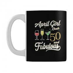 april girl over 50 & fabulous Mug | Artistshot