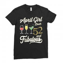 april girl over 52 & fabulous Ladies Fitted T-Shirt | Artistshot