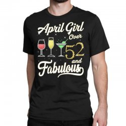 april girl over 52 & fabulous Classic T-shirt | Artistshot