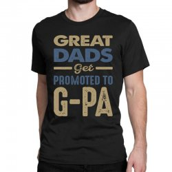 Promoted To G-Pa Classic T-shirt   Artistshot