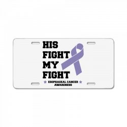 his fight my fight esophageal cancer for light License Plate   Artistshot