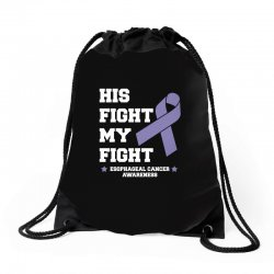 his fight my fight esophageal cancer for dark Drawstring Bags | Artistshot
