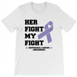 her fight my fight esophageal cancer for light T-Shirt | Artistshot