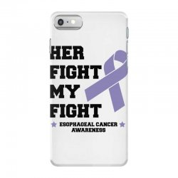 her fight my fight esophageal cancer for light iPhone 7 Case | Artistshot