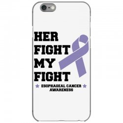 her fight my fight esophageal cancer for light iPhone 6/6s Case | Artistshot