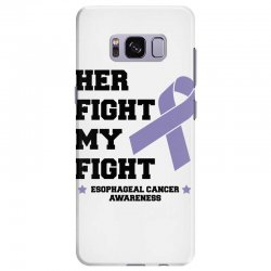her fight my fight esophageal cancer for light Samsung Galaxy S8 Plus Case | Artistshot