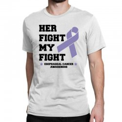 her fight my fight esophageal cancer for light Classic T-shirt | Artistshot