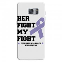 her fight my fight esophageal cancer for light Samsung Galaxy S7 Case | Artistshot