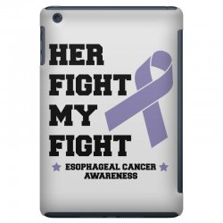 her fight my fight esophageal cancer for light iPad Mini Case | Artistshot