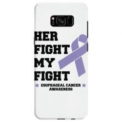 her fight my fight esophageal cancer for light Samsung Galaxy S8 Case | Artistshot