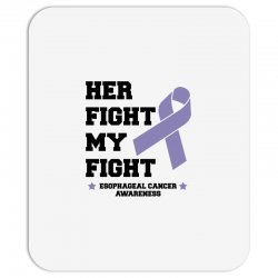 her fight my fight esophageal cancer for light Mousepad | Artistshot