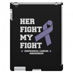 her fight my fight esophageal cancer for dark iPad 3 and 4 Case | Artistshot