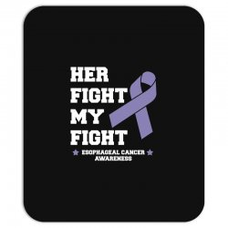 her fight my fight esophageal cancer for dark Mousepad | Artistshot