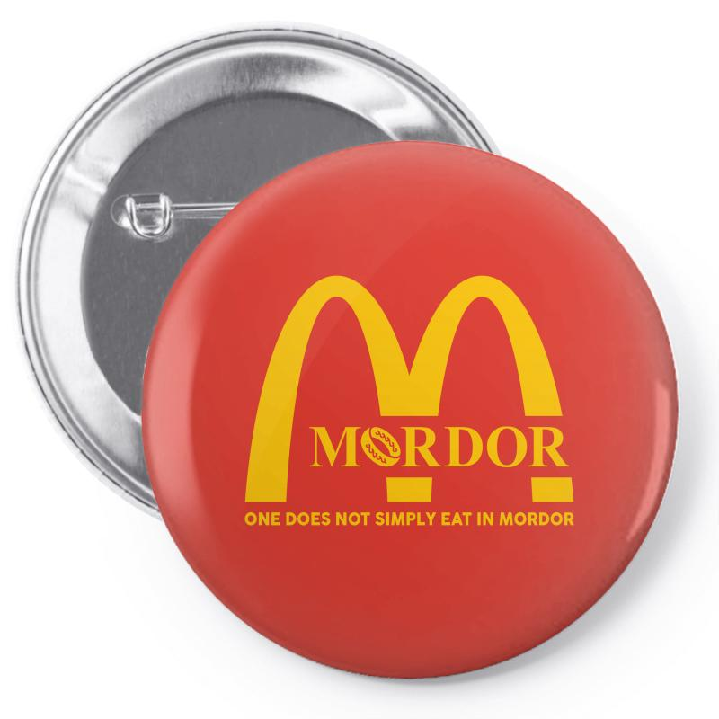 Mordor One Does Not Simply Eat In Mordor Pin-back Button | Artistshot