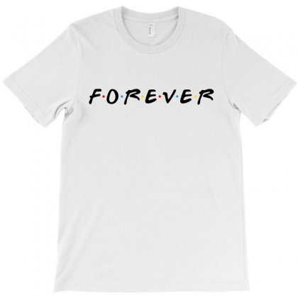 Forever Of The Friends Parody T-shirt Designed By Toweroflandrose