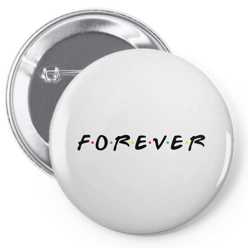 Forever Of The Friends Parody Pin-back Button | Artistshot