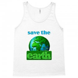 Save the earth Tank Top | Artistshot