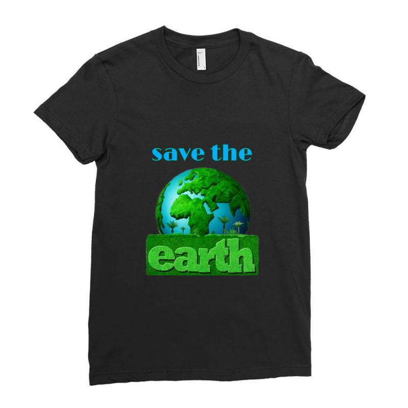 Save The Earth Ladies Fitted T-shirt | Artistshot
