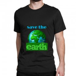 Save the earth Classic T-shirt | Artistshot