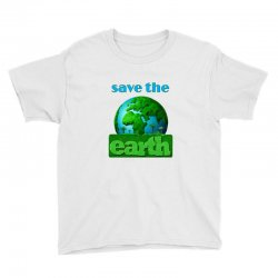 Save the earth Youth Tee | Artistshot