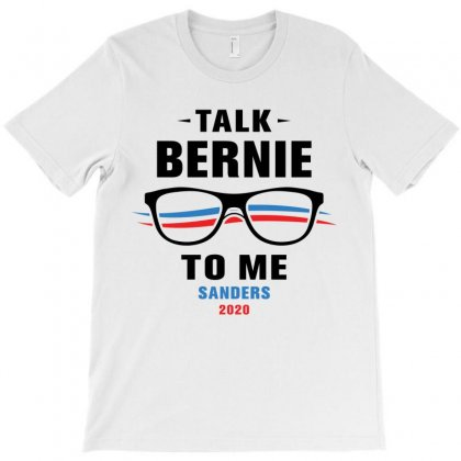 Talk Bernie To Me 2020 T-shirt Designed By Toweroflandrose