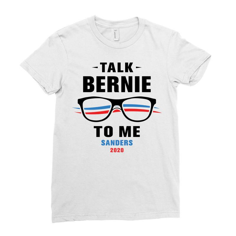 Talk Bernie To Me 2020 Ladies Fitted T-shirt | Artistshot
