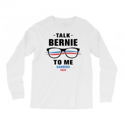talk bernie to me 2020 Long Sleeve Shirts | Artistshot
