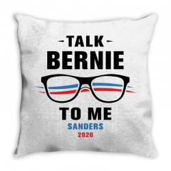 talk bernie to me 2020 Throw Pillow | Artistshot