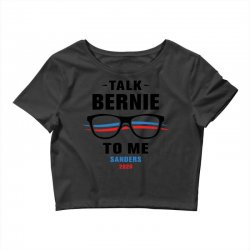 talk bernie to me 2020 Crop Top | Artistshot