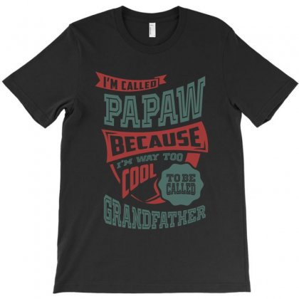 I'm Called Papaw T-shirt Designed By Cidolopez