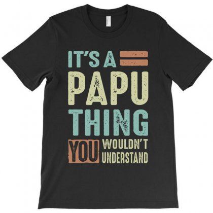 It's A Papu Thing T-shirt Designed By Cidolopez