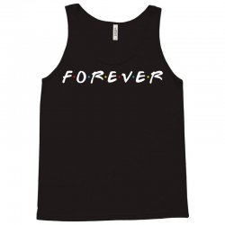 forever of the friends parody Tank Top | Artistshot
