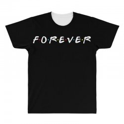 forever of the friends parody All Over Men's T-shirt | Artistshot