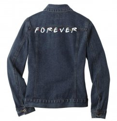 forever of the friends parody Ladies Denim Jacket | Artistshot