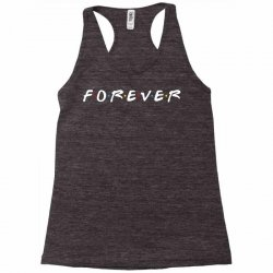 forever of the friends parody Racerback Tank | Artistshot