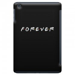 forever of the friends parody iPad Mini Case | Artistshot