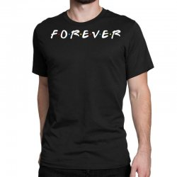 forever of the friends parody Classic T-shirt | Artistshot