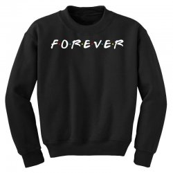 forever of the friends parody Youth Sweatshirt | Artistshot