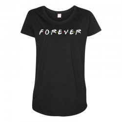 forever of the friends parody Maternity Scoop Neck T-shirt | Artistshot