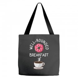 well rounded breakfast Tote Bags | Artistshot