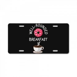 well rounded breakfast License Plate | Artistshot