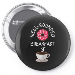 well rounded breakfast Pin-back button | Artistshot