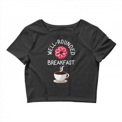 well rounded breakfast Crop Top | Artistshot